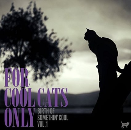 FOR COOL CATS ONLY -the birth of somethin'cool- VOL.1 (サムシンクールの誕生)